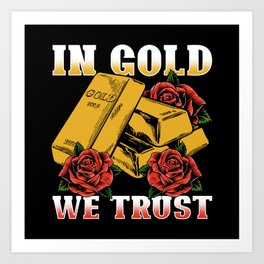 In Gold We Trust Art Print