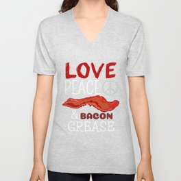 Love, Peace And Bacon Grease Unisex V-Neck