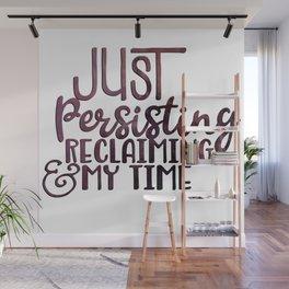 Persisting and Reclaiming Wall Mural