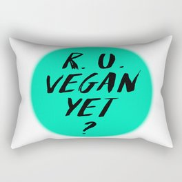 R. U. Vegan Yet? Rectangular Pillow