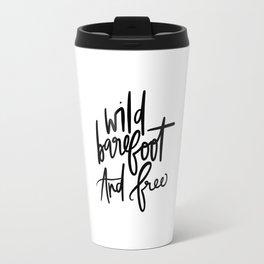 Wild Barefoot And Free Travel Mug