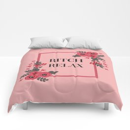 Bitch Relax, Pretty, Funny, Quote Comforters