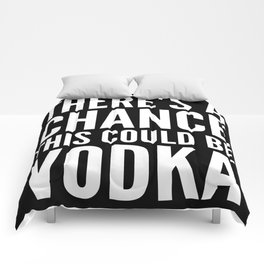 THERE'S A CHANCE THIS COULD BE VODKA MUG (Black & White) Comforters