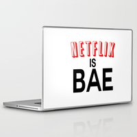 netflix Laptop & iPad Skins featuring Netflix Is Bae by Poppo Inc.