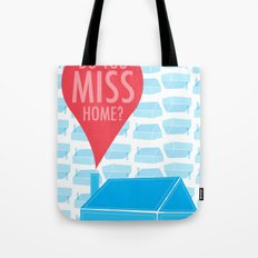 Do You Miss Home Tote Bag
