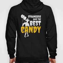 Strangers Have The Best Candy Halloween Creepy Design Hoody