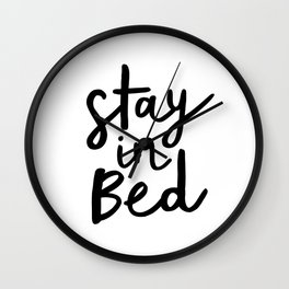Stay in Bed black and white contemporary minimalism typography poster home wall decor bedroom Wall Clock