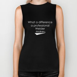 Professional Welder What A Difference Makes Welder T-Shirts Biker Tank