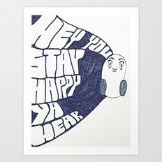 HEY YOU, STAY HAPPY. YA HEAR. Art Print