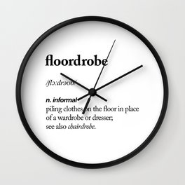 Floordrobe funny meme dictionary definition black-white Gift for girlfriend home wall decor Wall Clock