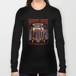 Worship Coffee Long Sleeve T-shirt