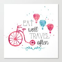eat well travel often Canvas Prints featuring Eat well travel often by 16floor