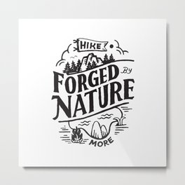 Forged By Nature Metal Print