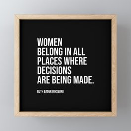 Women belong in all places where decisions are being made. Framed Mini Art Print