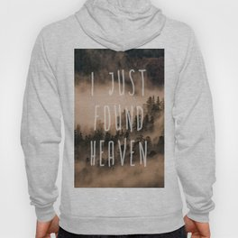 I Just Found Heaven Foggy Forest Hoody