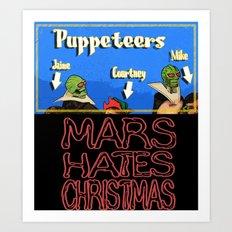 Mars Hates Christmas - Puppeteers Art Print