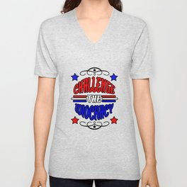 Challenge the Idiocracy Unisex V-Neck