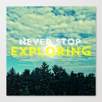 never stop exploring Canvas Prints featuring Never Stop Exploring II by Josrick
