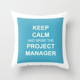 Keep Calm and Bribe the PM Throw Pillow
