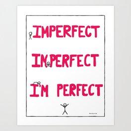 I'm Perfect Art Print