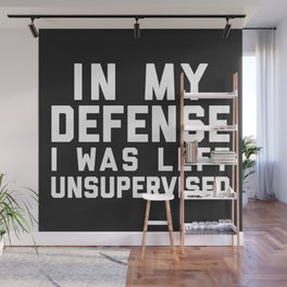 Left Unsupervised Funny Quote Wall Mural