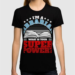 Superpower Librarian Gift design for Library Readers design T-shirt