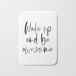 Wake Up and Be Awesome, Inspirational Quote, Printable Art, Bedroom Decor Bath Mat