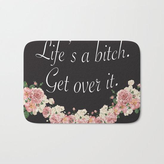 Life's a bitch Bath Mat
