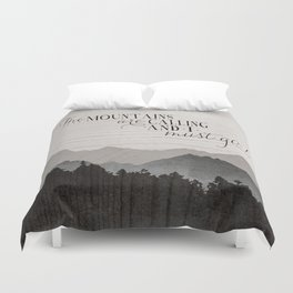 The MOUNTAINS ARE CALLING And I Must Go Duvet Cover