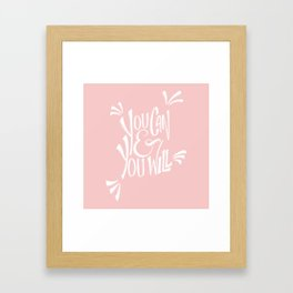 You can and you will (Rose Quartz) Framed Art Print