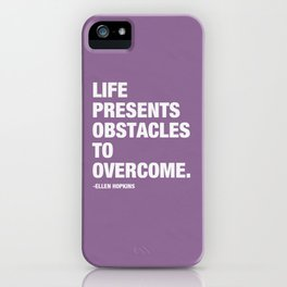 Life Presents Obstacles to Overcome. iPhone Case
