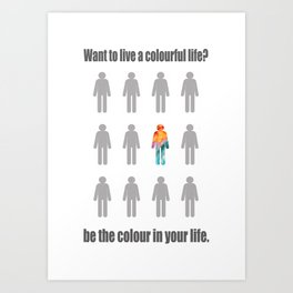 Live a colourful life poster Art Print