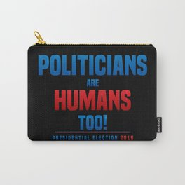 Politicians are humans too! Dark Carry-All Pouch