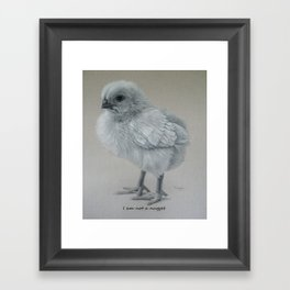 """ I Am Not A Nugget "" Framed Art Print"