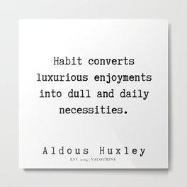 93   | Aldous Huxley Quotes  | 190714 | Metal Print