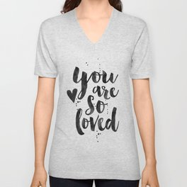 PRINTABLE ART, You Are So Loved,Love Quote,Love Art,Love Sign,Boyfriend Gift,Gift For Her,Engagement Unisex V-Neck