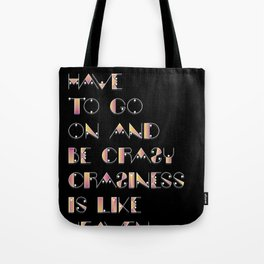 Craziness is like heaven Tote Bag