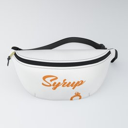 Syrup is the Answer to All Problems Inspirational Fanny Pack
