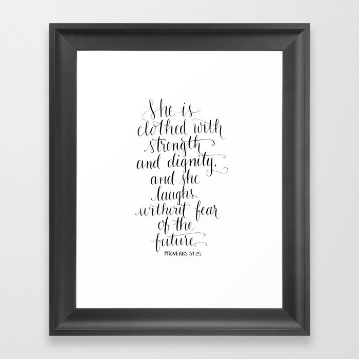 Clothed with Strength and Dignity - Proverbs 31:25 Framed Art Print