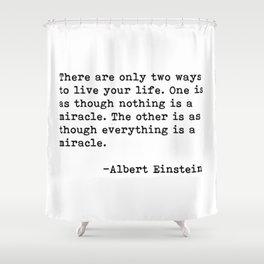 Albert Eintein Quote Shower Curtain