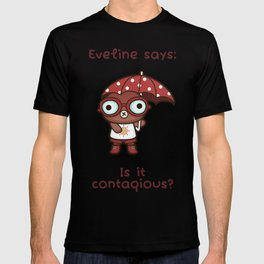 Eveline the Hypochondriac Mole T-shirt