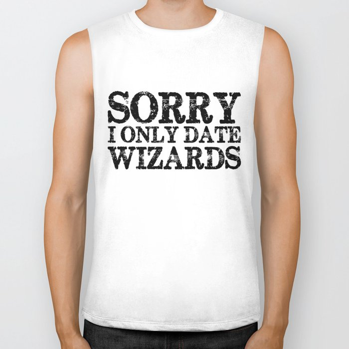 Sorry, I only date wizards!  Biker Tank