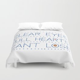 Clear Eyes, Full Hearts, Can't Lose Duvet Cover