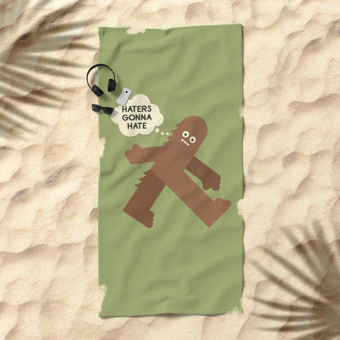 Bigfoot Has So Many Haters Beach Towel