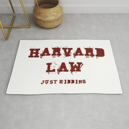 Harvard Law (Just Kidding) Rug