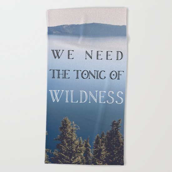 The Tonic of Wildness Beach Towel