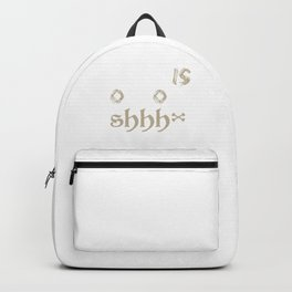 There Is Someone Shhh Backpack