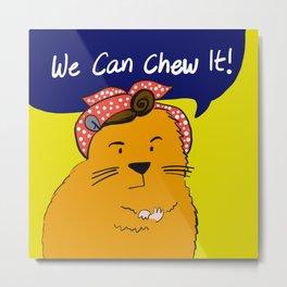 We can chew it! Metal Print