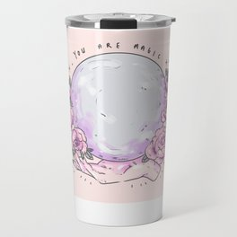 you are magic - pt3 Travel Mug