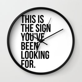 this is the sign you've been looking for. Wall Clock